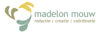 Madelon Mouw - Redactie | Creatie | Coördinatie